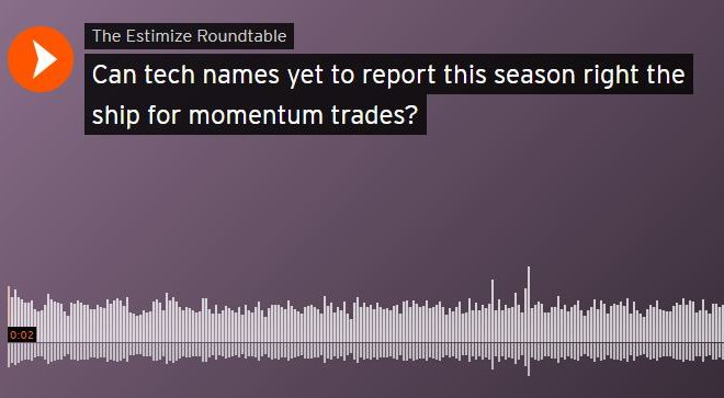 "Estimize: ""Can tech names yet to report this season right the ship for momentum trades?"""